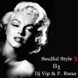 Dj Vip & Franco Rana in : Soulful Style  #3