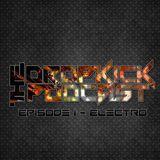 The Dropkick Podcast Episode 1 - Electro