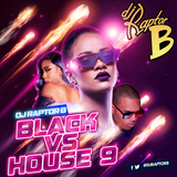 DJ Raptor B - Black VS House Vol 9 - Mix Edition