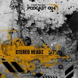 Stereo Headz- Podcast #004 - Deep Feelings