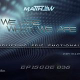 matthËw - We Are What We Are 038 (05.10.2014)[Trance.fm]