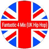 Fantastic 4 mix (UK HipHop)