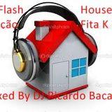 SR FLASH HOUSE 5 EDIÇÃO FITA K 7  MIXED BY DJ RICARDO BACANA