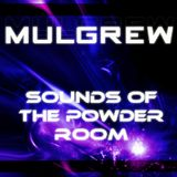 Mulgrew - Sounds of The Powder Room