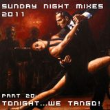 Sunday Night Mixes, 2011: Part 20 - Tonight ... We Tango!