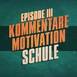 """Kommentare, Motivation, Schule"" - UKWlativ Episode III"