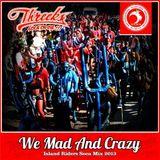 Threeks - We Mad And Crazy 2013