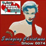 Mr. Dana's GRIT GRUB & GRIND Show 0074 Swinging Christmas
