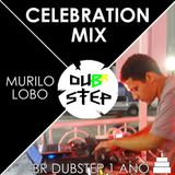 Murilo Lobo - Celebration Mix (BR Dubstep 1 Ano)