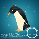 Keep Me Chilled Mix Volume 3 by Exurbia