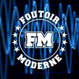 Foutoir Moderne #23 • Saison 2017>2018 (03/14/18)