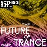 Nothing But... The Future of Trance Vol. 07 - (2018)