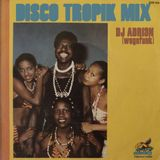 Disco Tropik Mix by Adri3n