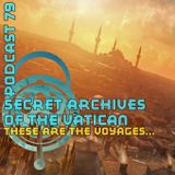 These are the Voyages... - Secret Archives of the Vatican Podcast 79