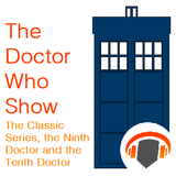 The Doctor Who Show 1 - The Classic Series and the Ninth and Tenth Doctors