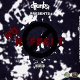 DJ JUNKY PRESENTS - NO RESPECT 90S HIPHOP MIXTAPE