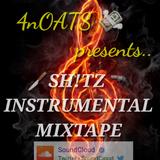 4noats presents SH!TZ INSTRUMENTAL MIXTAPE