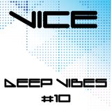 VICE - Deep Vibes # 10