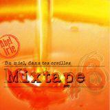 Mixtape#6: Du miel dans tes oreilles