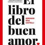 """Libro Leído Para Vos: """"El Libro Del Buen Amor"""" Gervasio Diaz Castelli 25-04-17"""