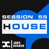 Jake Cusack - House - May - Session 59