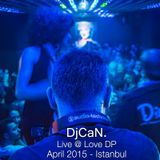 DjCaN. NuDisco Set  - Live @ LoveDP Istanbul - April 2015