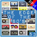 THE EDGE OF THE 80'S : 53