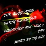 THE REGGAETON  PARTY EXCLUSIVE ROMANTICO MIX VOL.2.  2017  MIXED BY DJ AGA