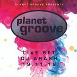 Dj Arash Live Set Planet groove 19.11.2016