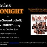 BeatleTonight 10-31-16 E#182 Featuring new music by The Weeklings!!!