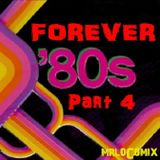 FOREVER 80s Part 4 (ByMIKE MrLocomix)