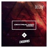 Destruction Radio 11 - Decoy Guestmix