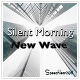 Silent Morning New Wave