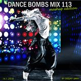 Dance Bombs Mix vol. 113 - Mashup Edition (by Deejay-jany) (14.1.2018)