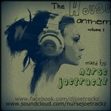 The House Anthem Vol. 1 (Mixed by NurseJoetrackz)