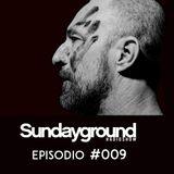 Sundayground Radio Show by Hosse & Luis Soldevilla Episodio #009. Guest DJ Fonsi G.