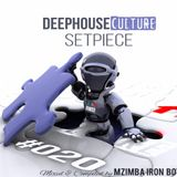 Deep House Culture Setpiece #020 Mixed And Compiled By MZIMBAIRONBOYS