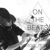 ON THE BEATS Mixed by saitou_master