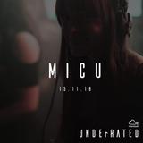 Micu - 15.11.16 - UNDErRATED