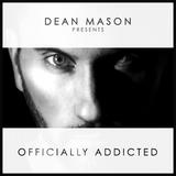 Dean Mason - Officially Addicted Podcast Ep #31