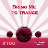 Bring Me To Trance with Christopher de Bart #106