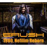 Erush - 1980, Nefilim Reborn