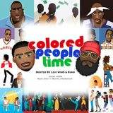 Colored People Time - Let me Explain