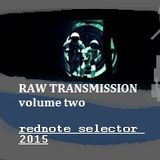 RAW TRANSMISSION volume 2