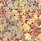 Vinay's Fall 2017 Flashdance Playlist