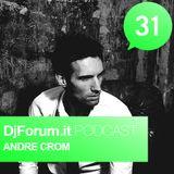 Djforum.it Podcast #31: ANDRE CROM