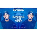 DomBryan. 3 - Follow @DJDOMBRYAN