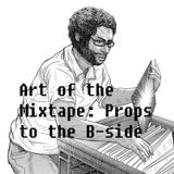 Art of the Mixtape: Props to the B-side