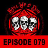 Roll Up & Die - Podcast 079: Part One