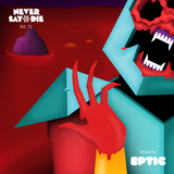Never Say Die - Vol 72 - Mixed by Eptic